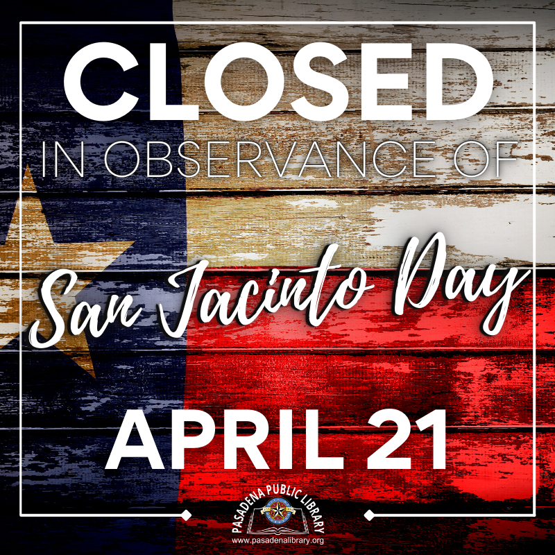 Closed in Observance of San Jacinto Day
