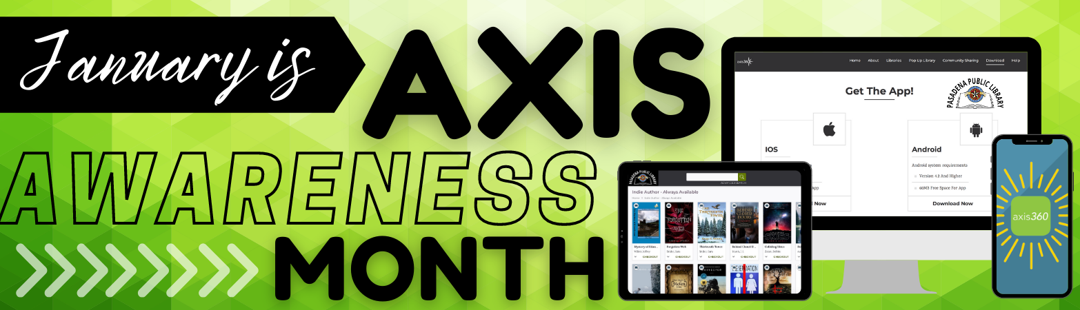 We are kick-staring the year with Axis Awareness Month! Axis Awareness month is held to promote e-learning and digital literacy and to highlight products offered by the library's Baker & Taylor Axis 360 eBooks and eAudiobooks. If you or someone you know g