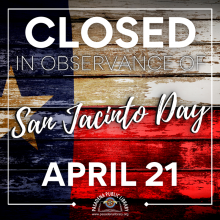 The Pasadena Public Library will CLOSE Wednesday, April 21 in observance of San Jacinto Day!  Both library locations will reopen on Thursday, April 22, 2021 at 10:00AM.