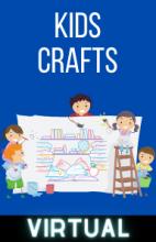 Virtual Kids Crafts - Mondays at 4PM