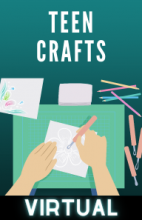 Join the Teen Department as theyshowyou how to make fun and easy crafts with materials you may already have at home during ourVirtual TeenCrafts ProgrameveryWednesday at 4:00PM!